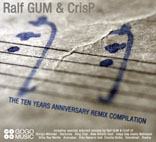 Ralf GUM & CrisP - The 10th Anniversary Remix Compilation